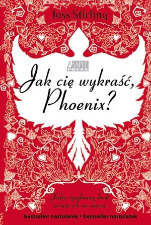 Jak cię wykraść Phoenix