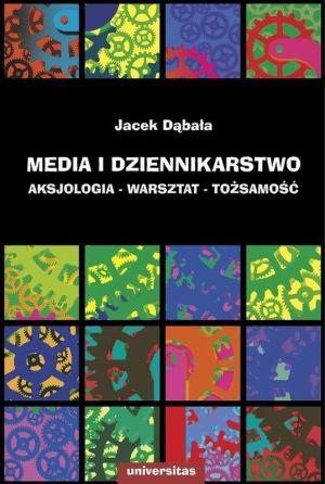 media-i-dziennikarstwo-aksjologia-warsztat-tozsamosc-b-iext25197440